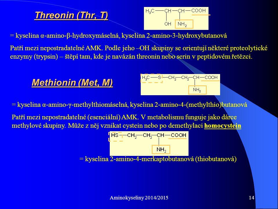Threonin (Thr, T) Methionin (Met, M)