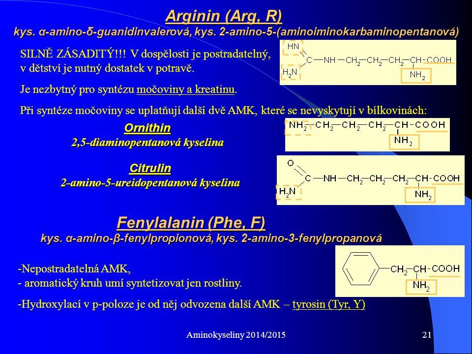 Arginin (Arg, R). kys. α-amino-δ-guanidinvalerová, kys