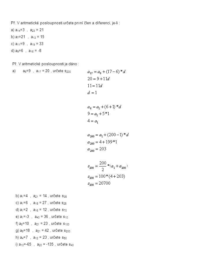 Př. V aritmetické posloupnosti určete první člen a diferenci, je-li :