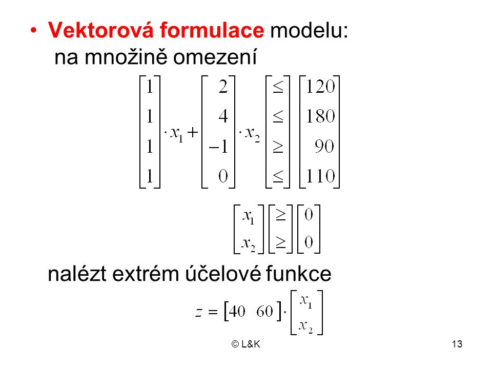 Vektorová formulace modelu: na množině omezení