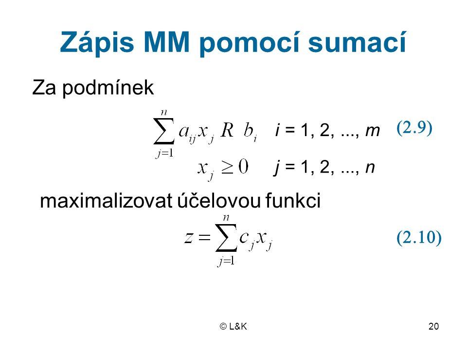 Zápis MM pomocí sumací Za podmínek maximalizovat účelovou funkci (2.9)