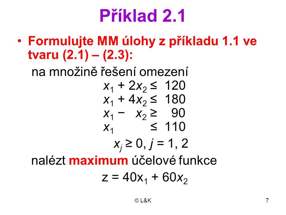 Příklad 2.1 Formulujte MM úlohy z příkladu 1.1 ve tvaru (2.1) – (2.3):