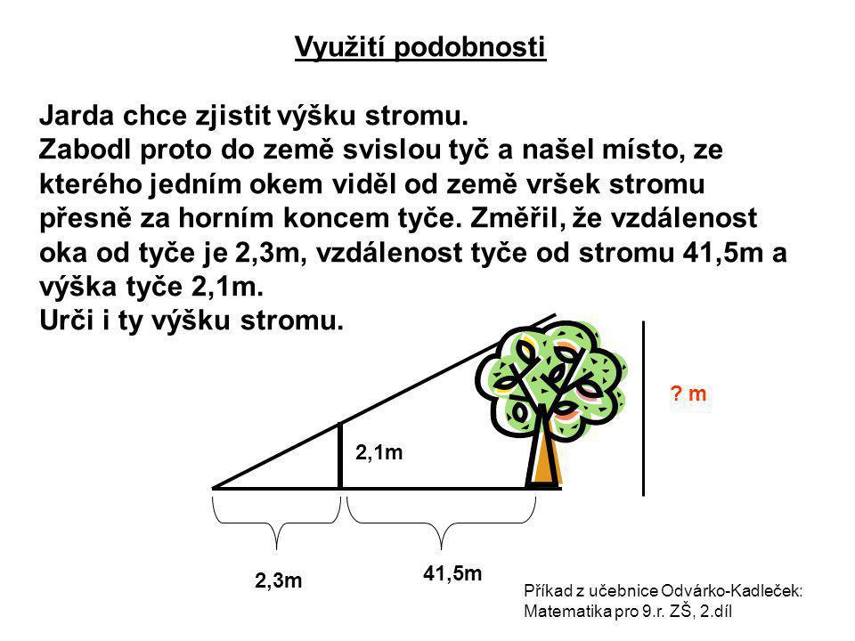 Jarda chce zjistit výšku stromu.