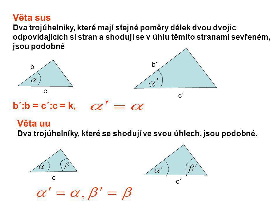 Věta sus b´:b = c´:c = k, Věta uu
