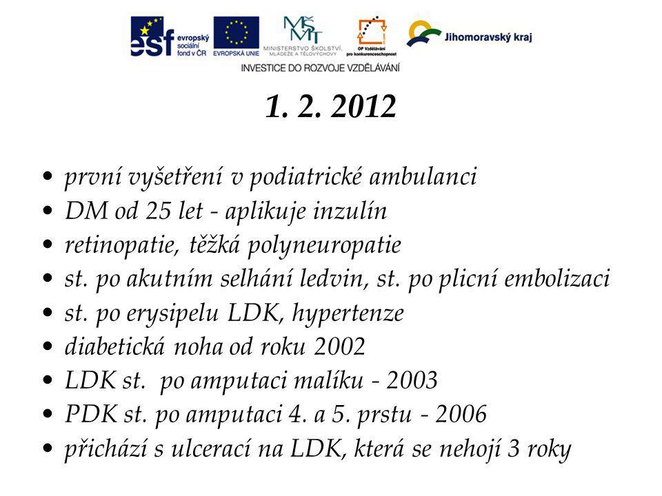 1. 2. 2012 první vyšetření v podiatrické ambulanci