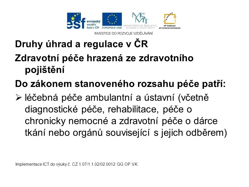 Druhy úhrad a regulace v ČR
