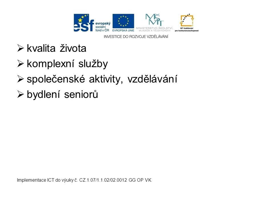 společenské aktivity, vzdělávání bydlení seniorů