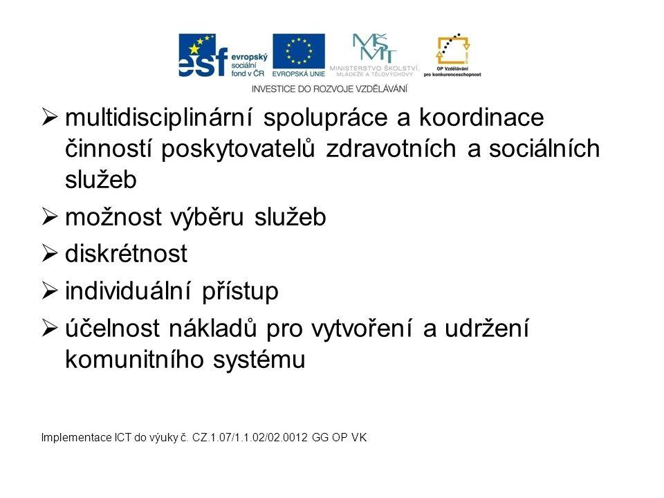 účelnost nákladů pro vytvoření a udržení komunitního systému