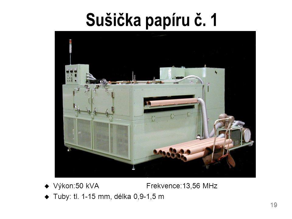 Sušička papíru č. 1 Výkon:50 kVA Frekvence:13,56 MHz