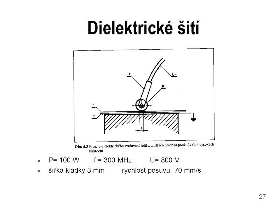 Dielektrické šití P= 100 W f = 300 MHz U= 800 V