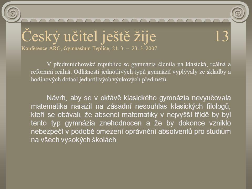 Český učitel ještě žije 13 Konference AŘG, Gymnasium Teplice, 21. 3