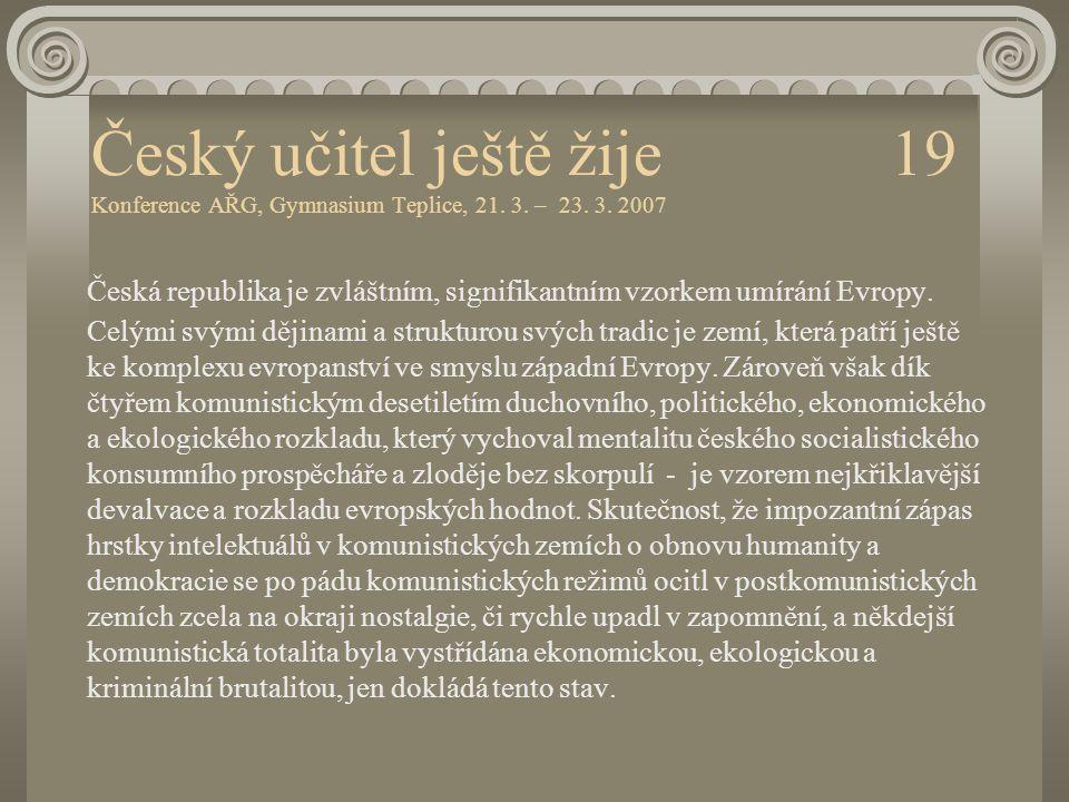 Český učitel ještě žije 19 Konference AŘG, Gymnasium Teplice, 21. 3