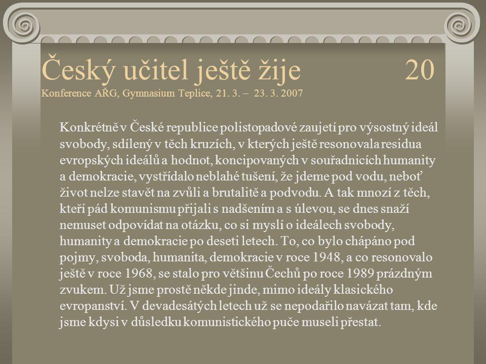 Český učitel ještě žije 20 Konference AŘG, Gymnasium Teplice, 21. 3