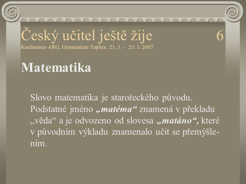 Český učitel ještě žije 6 Konference AŘG, Gymnasium Teplice, 21. 3