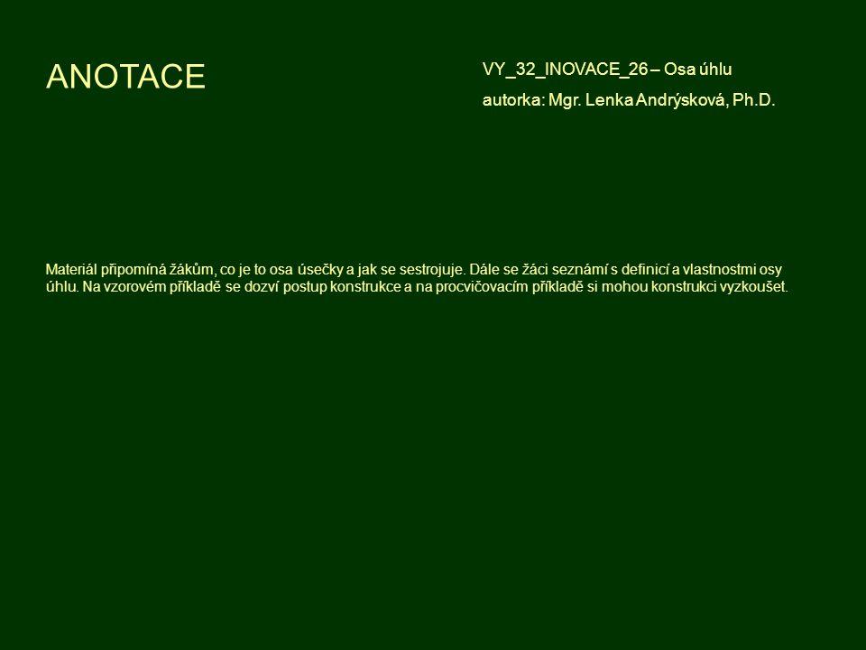 ANOTACE VY_32_INOVACE_26 – Osa úhlu