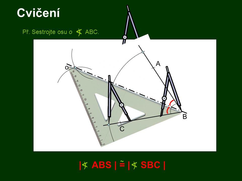 Cvičení < < | ABS | = | SBC | ) ) A o B C