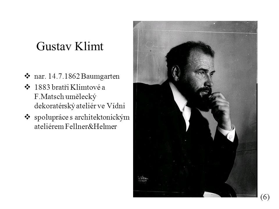 Gustav Klimt nar. 14.7.1862 Baumgarten