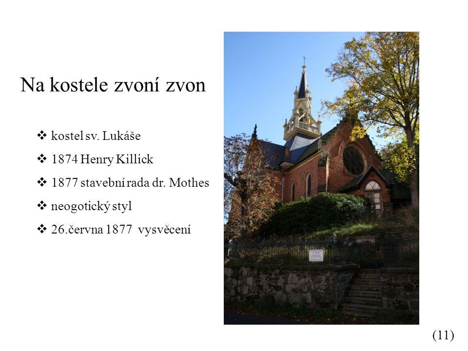 Na kostele zvoní zvon kostel sv. Lukáše 1874 Henry Killick