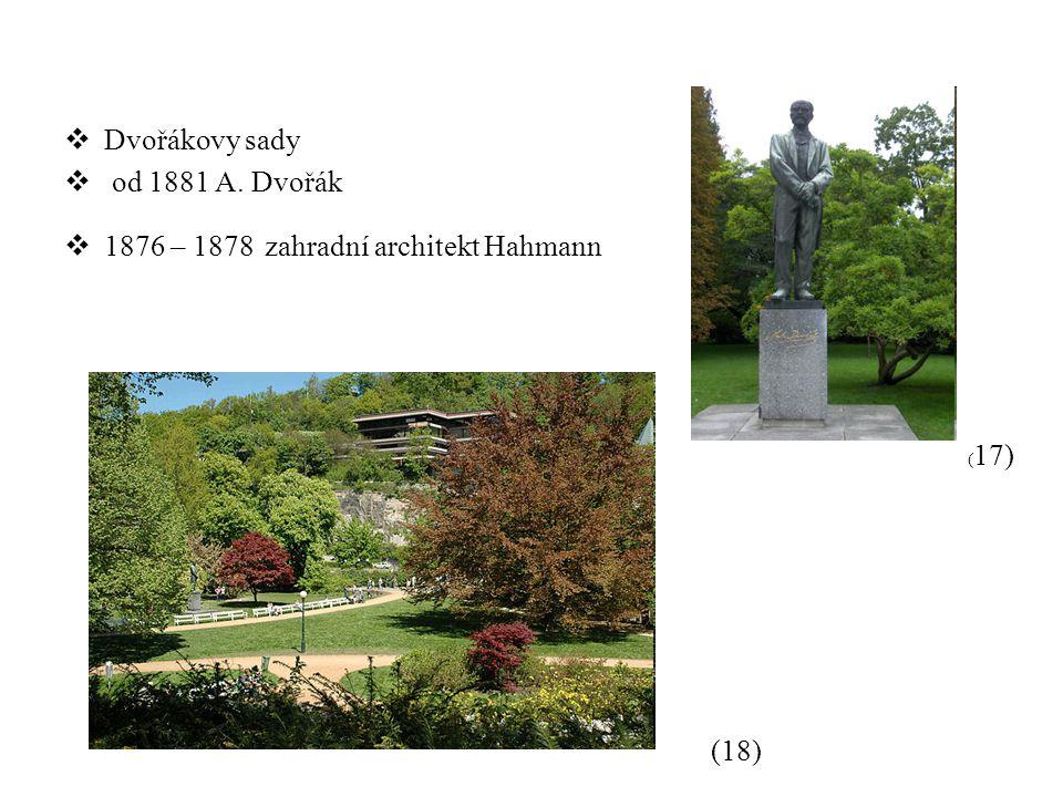 1876 – 1878 zahradní architekt Hahmann