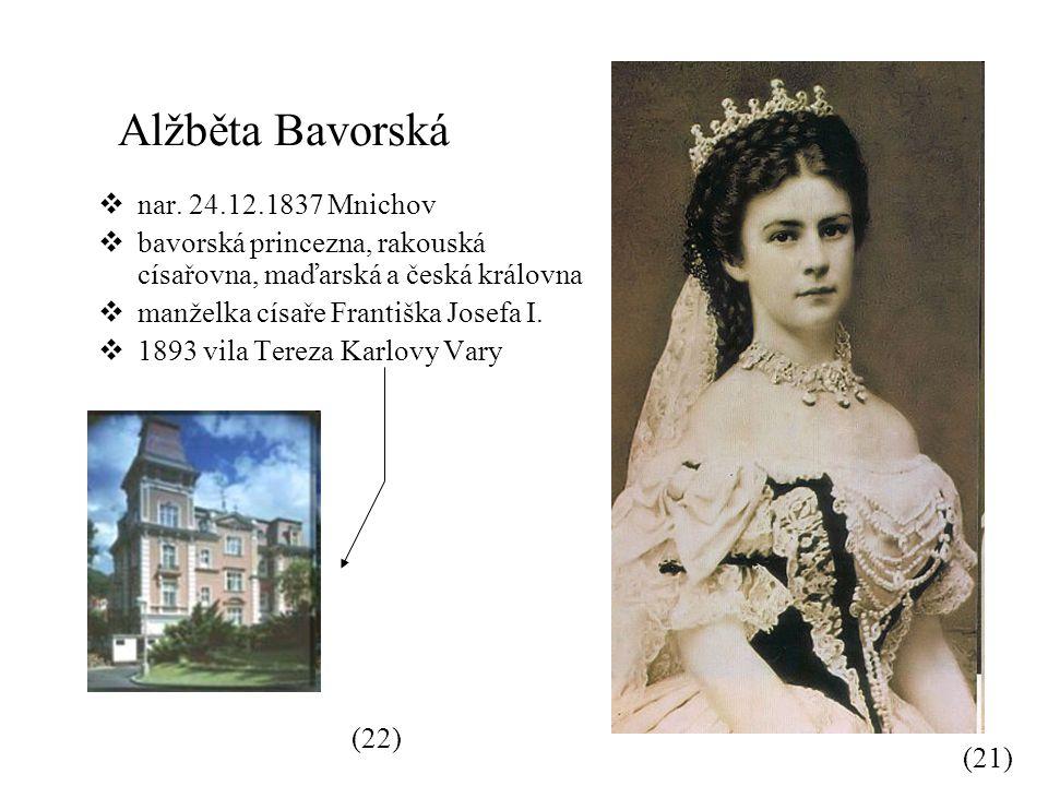 Alžběta Bavorská nar. 24.12.1837 Mnichov