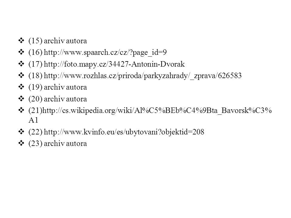 (15) archiv autora (16) http://www.spaarch.cz/cz/ page_id=9. (17) http://foto.mapy.cz/34427-Antonin-Dvorak.