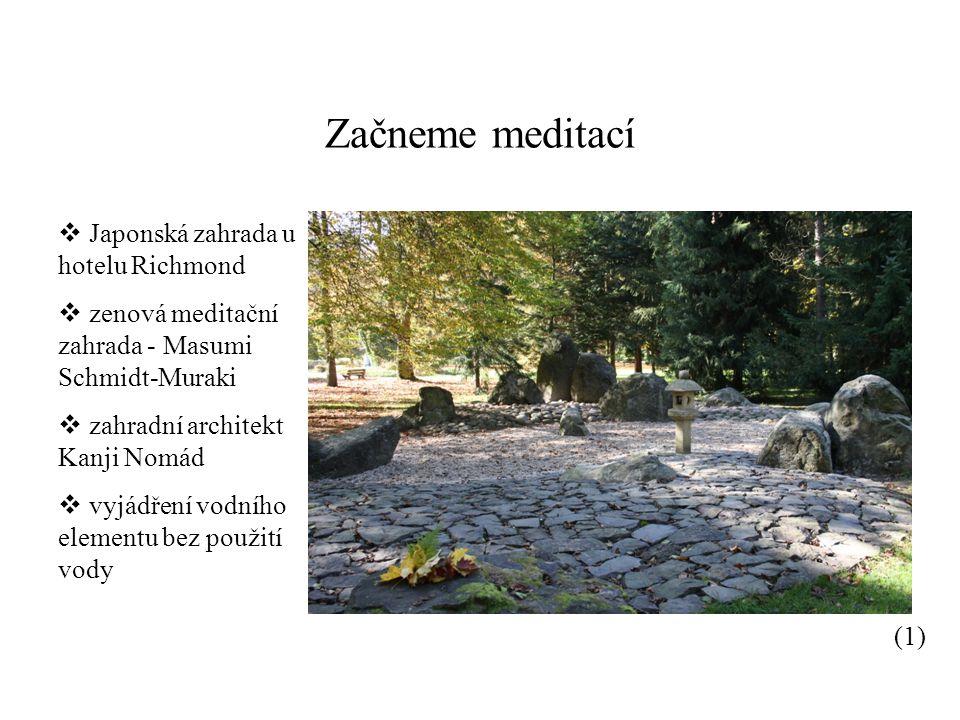 Začneme meditací Japonská zahrada u hotelu Richmond