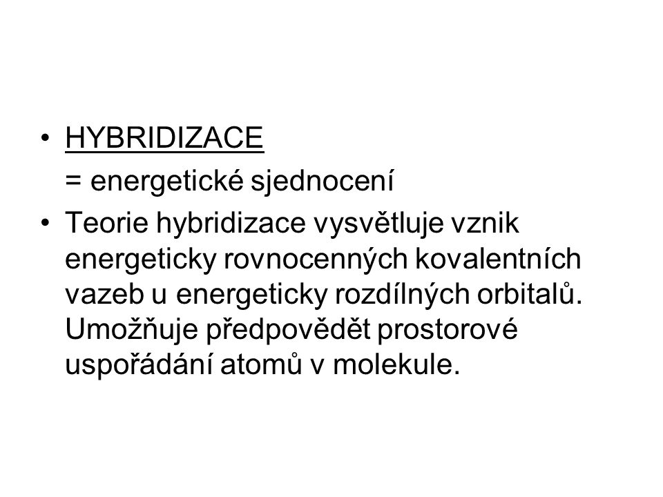 HYBRIDIZACE = energetické sjednocení.