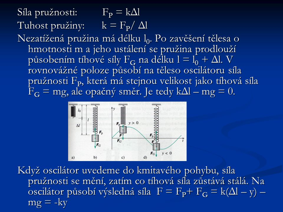 Síla pružnosti: FP = kΔl