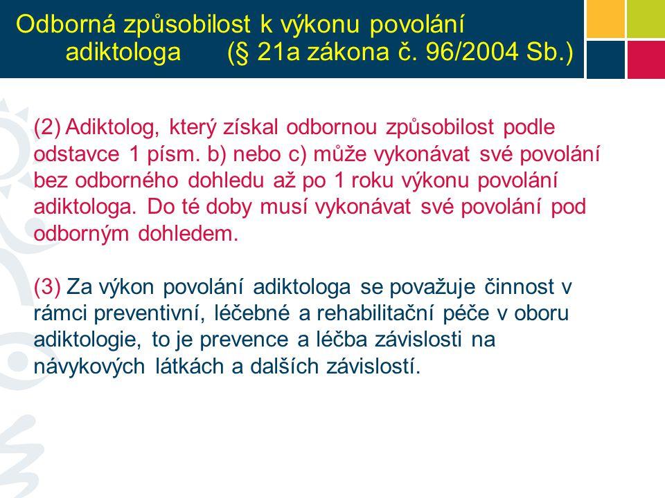 Odborná způsobilost k výkonu povolání adiktologa (§ 21a zákona č