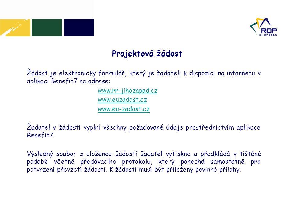 Projektová žádost Žádost je elektronický formulář, který je žadateli k dispozici na internetu v aplikaci Benefit7 na adrese: