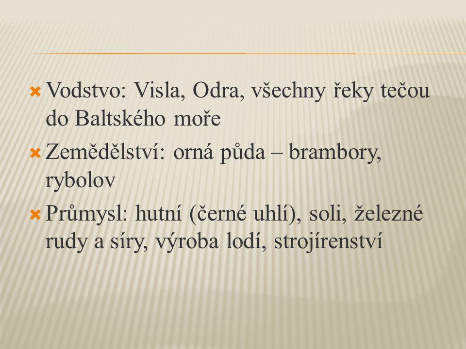 Vodstvo: Visla, Odra, všechny řeky tečou do Baltského moře