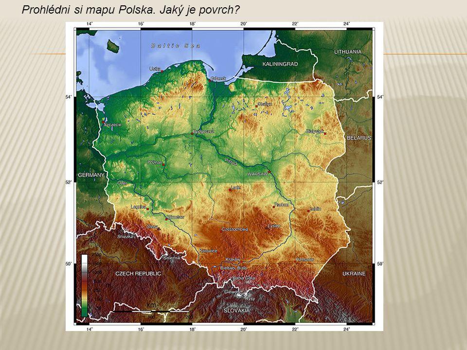 Prohlédni si mapu Polska. Jaký je povrch