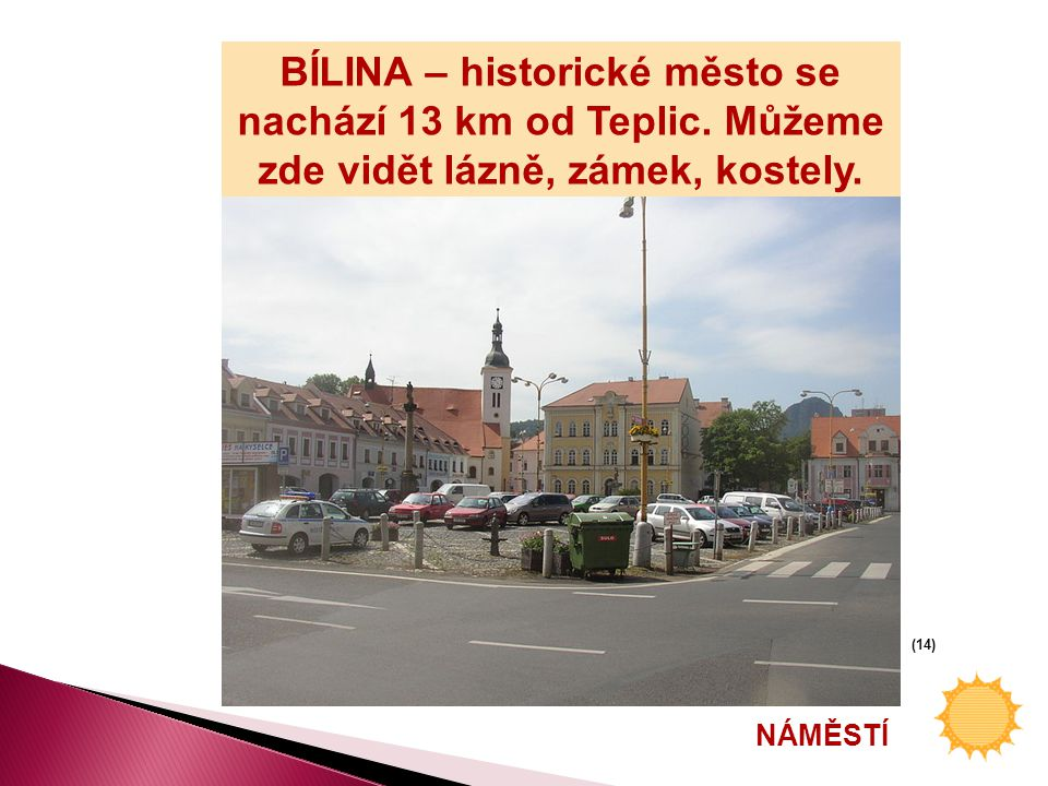 BÍLINA – historické město se nachází 13 km od Teplic