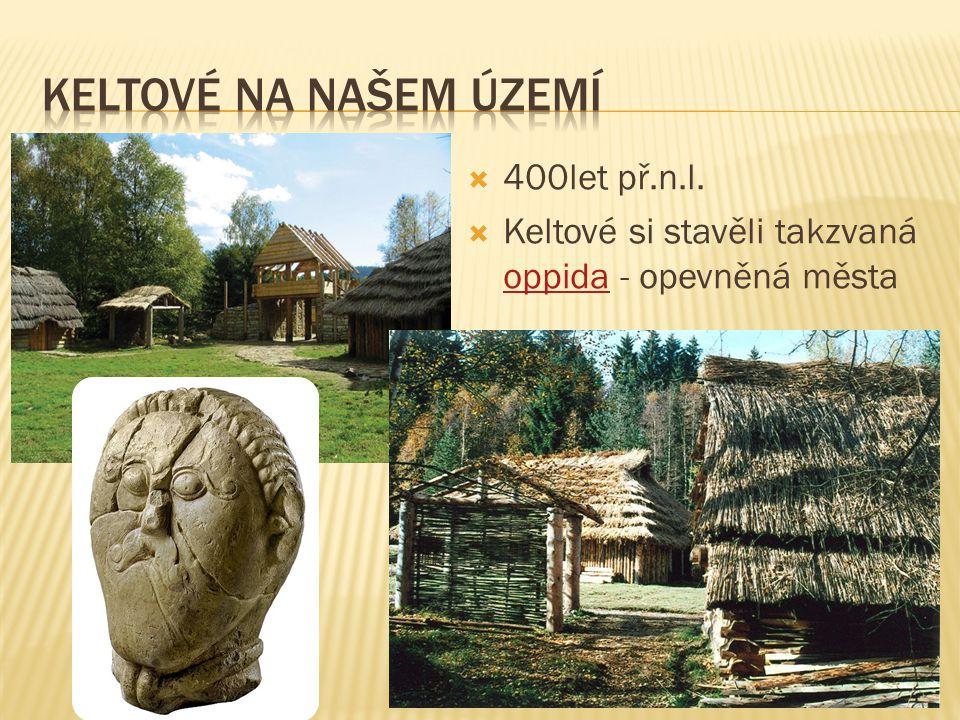 Keltové na našem území 400let př.n.l.