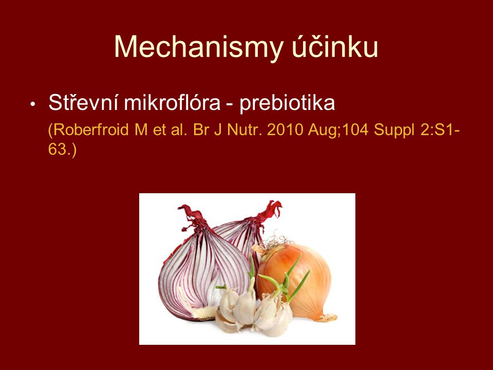 Mechanismy účinku Střevní mikroflóra - prebiotika