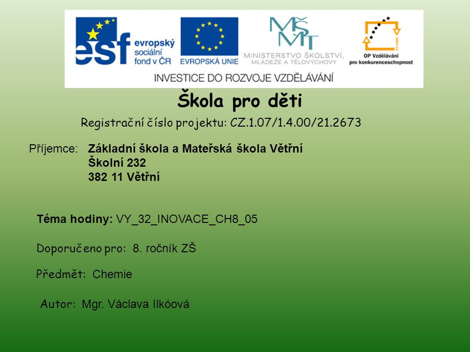 Škola pro děti Registrační číslo projektu: CZ.1.07/1.4.00/21.2673