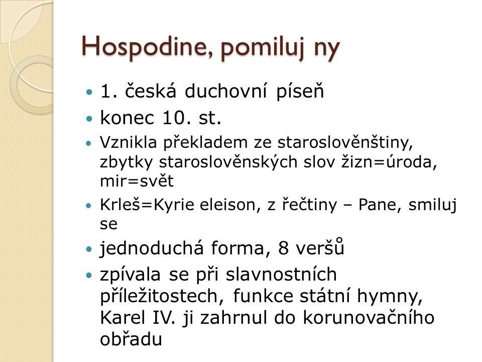Hospodine, pomiluj ny 1. česká duchovní píseň konec 10. st.