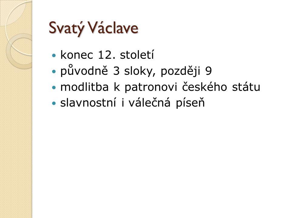 Svatý Václave konec 12. století původně 3 sloky, později 9