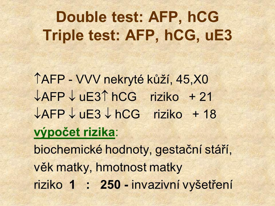 Double test: AFP, hCG Triple test: AFP, hCG, uE3