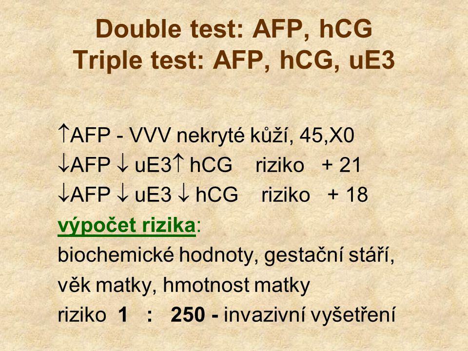 Double test: AFP, hCG Triple test: AFP, hCG, uE3