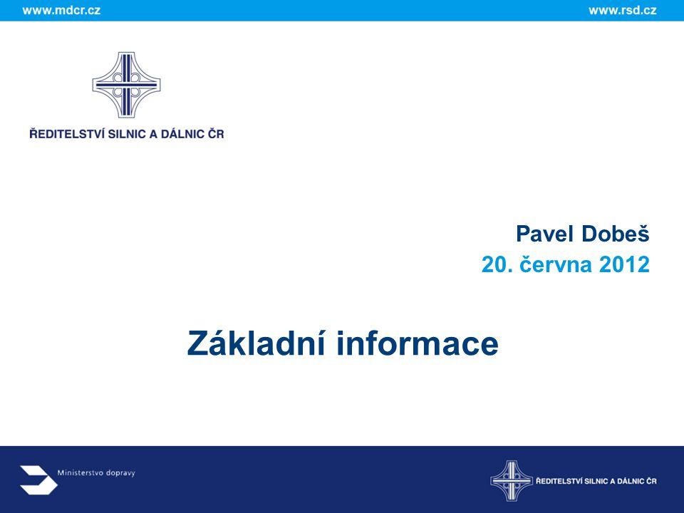 Pavel Dobeš 20. června 2012 Základní informace