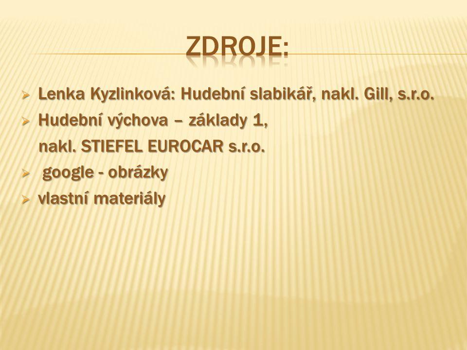 Zdroje: Lenka Kyzlinková: Hudební slabikář, nakl. Gill, s.r.o.