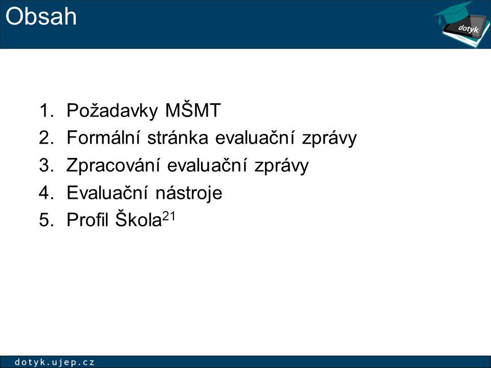 Obsah Požadavky MŠMT Formální stránka evaluační zprávy
