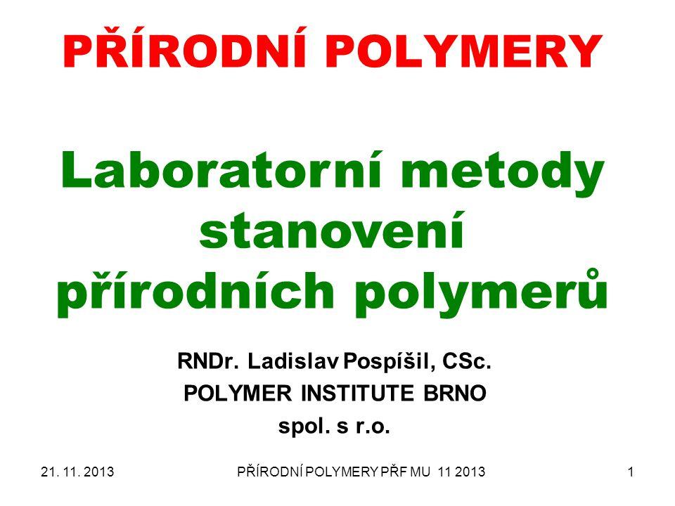 PŘÍRODNÍ POLYMERY Laboratorní metody stanovení přírodních polymerů
