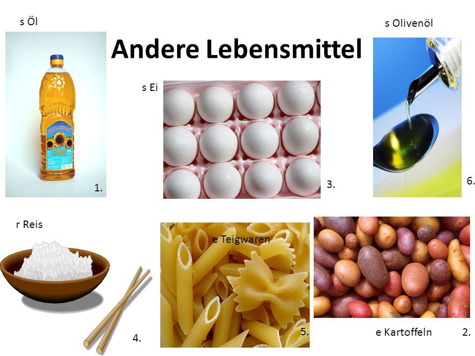 Andere Lebensmittel s Öl s Olivenöl s Ei 6. 3. 1. r Reis e Teigwaren