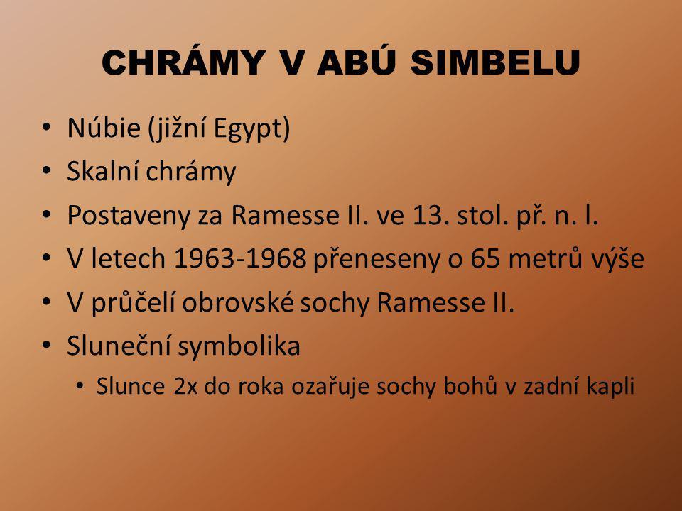 CHRÁMY V ABÚ SIMBELU Núbie (jižní Egypt) Skalní chrámy