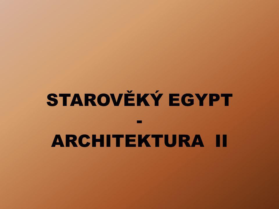 STAROVĚKÝ EGYPT - ARCHITEKTURA II