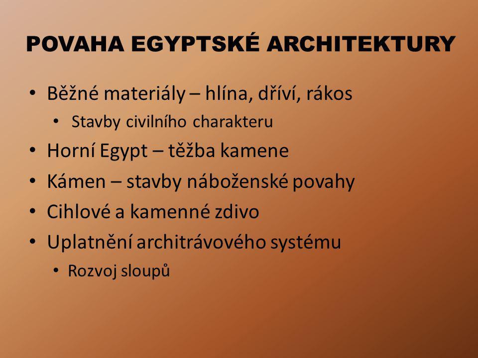 POVAHA EGYPTSKÉ ARCHITEKTURY
