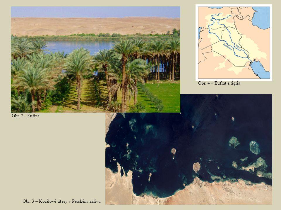 Obr. 4 – Eufrat a tigris Obr. 2 - Eufrat Obr. 3 – Korálové útesy v Perském zálivu