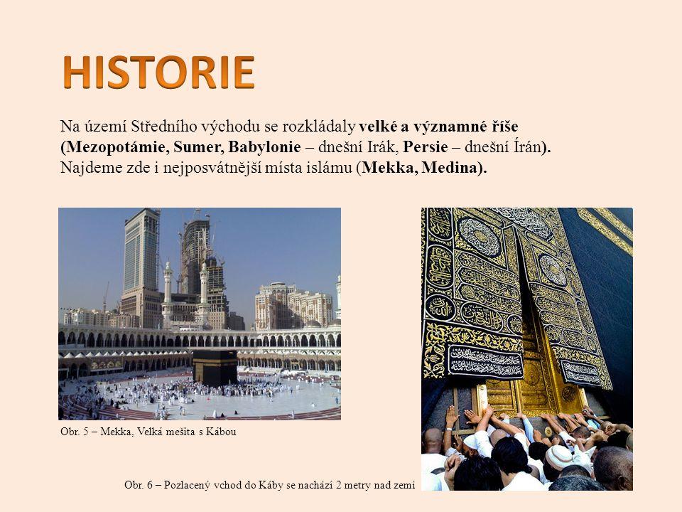 HISTORIE Na území Středního východu se rozkládaly velké a významné říše (Mezopotámie, Sumer, Babylonie – dnešní Irák, Persie – dnešní Írán).